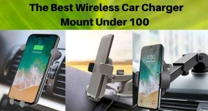The Best Wireless Car Charger Mount Under 100