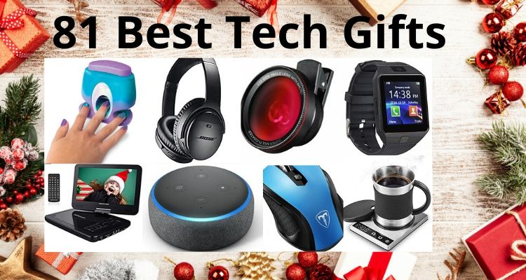 81 Best Tech Gifts for Men & Women- The Definitive Guide in 2020