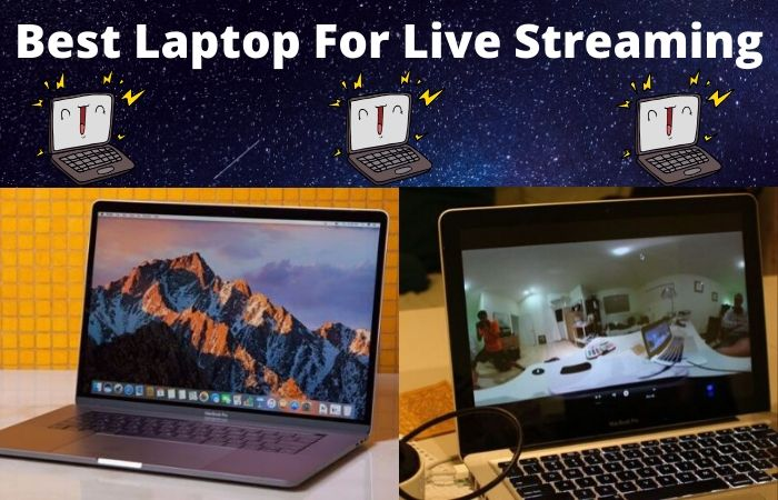 The Best Laptop For Live Streaming