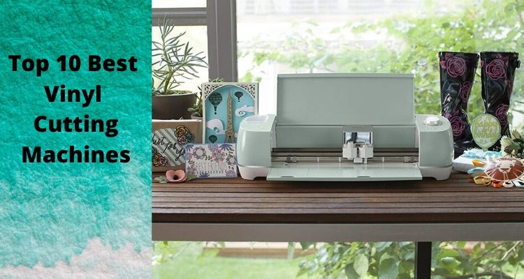 10 Best Vinyl Cutting Machines (New Buying Guide)
