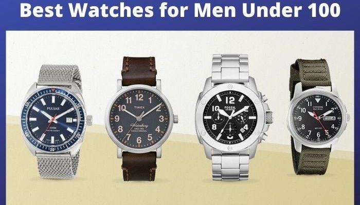 Best Watches for Men Under 100