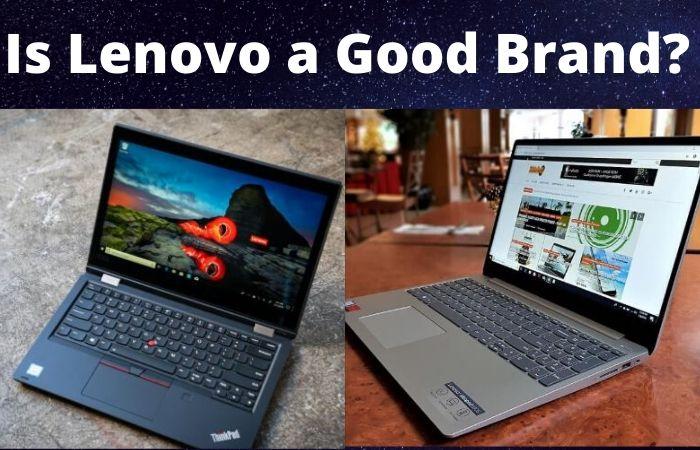 Is Lenovo a Good Brand?